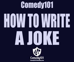 Comedy101 How To Write A Joke