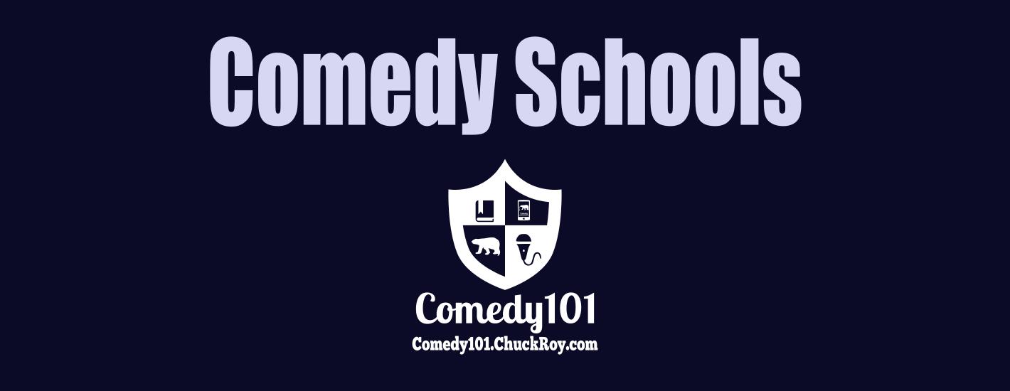 Comedy101.ChuckRoy.com Comedy Schools