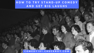 How to Try Stand-up Comedy and Get Big Laughs