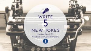Write 5 New Jokes