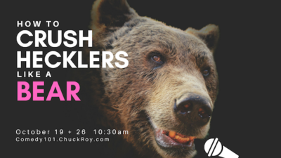 How to Crush Hecklers like a Bear (Webinars on October 19 + 26)