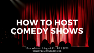 How to Host Comedy Shows August 21 and 28