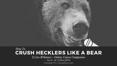 How to Crush Hecklers like a Bear (Webinars on July 13 + 20)