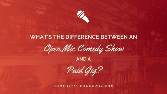difference between an open mic and paid gig