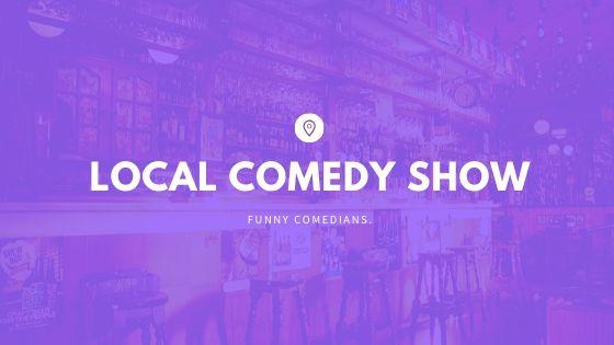 Local Comedy Show